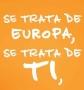 Se trata de Europa, se trata de Ti